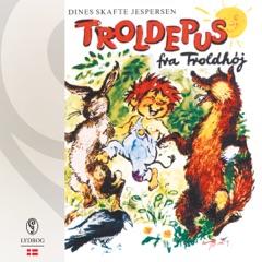 Troldepus fra Troldhøj: Troldepus 1