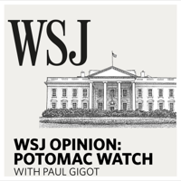 WSJ Opinion: Potomac Watch podcast