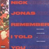 Remember I Told You (feat. Anne-Marie & Mike Posner) - Single, Nick Jonas