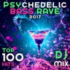 Psychedelic Bass Rave 2017 Top 100 Hits DJ Mix