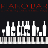 Piano Bar – Smooth Wine Bar Background Music for Cocktail, Dinner & Nightlife
