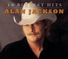 Alan Jackson: 16 Biggest Hits - Alan Jackson