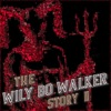 The Wily Bo Walker Story, Vol. II