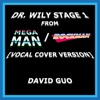 "Dr. Wily Stage 1 (from ""Mega Man""/""Rockman"") [Vocal Cover Version] - Single - David Guo"
