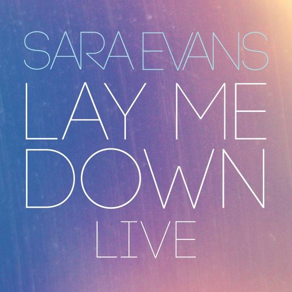 Lay Me Down (Live) - Single