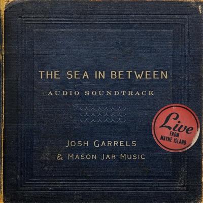 The Sea in Between (Soundtrack) - Josh Garrels