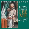 How About I Be Me (and You Be You)? [Deluxe Edition], Sinéad O'Connor