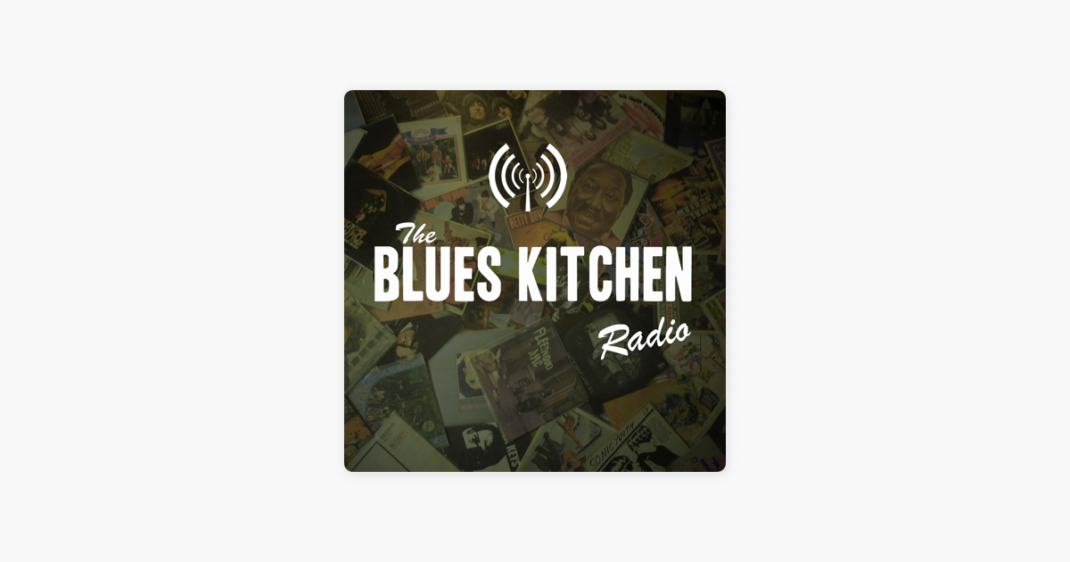 The Blues Kitchen Podcast: The Blues Kitchen Radio: 27th May
