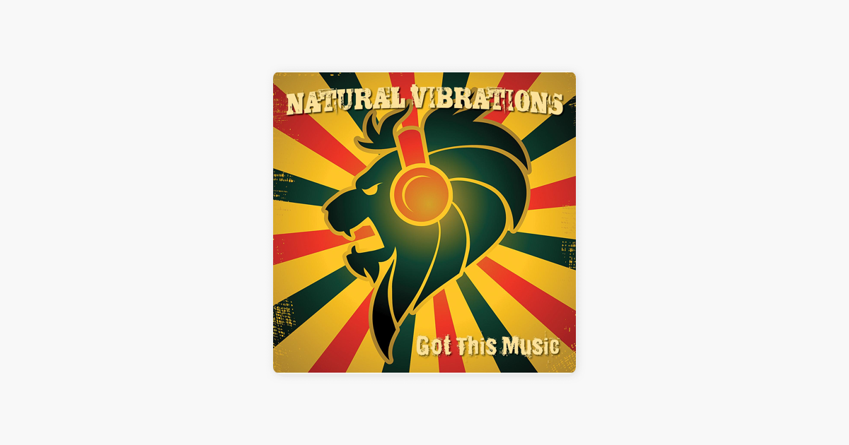 Got This Music By Natural Vibrations On Apple Music