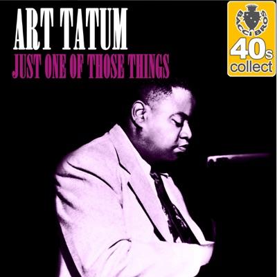 Just One of Those Things (Remastered) - Single - Art Tatum