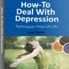 How-To Deal with Depression: Techniques That Lift Life  (Unabridged) AudioBook Download