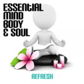 Essential Mind, Body & Soul - Refresh