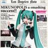 "Mikunopolis in Los Angeles ""Happy to Meet You ! I'm Hatsune Miku"" (Live)"