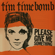 Please Give Me Something - Tim Timebomb