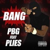 Bang feat Plies Single