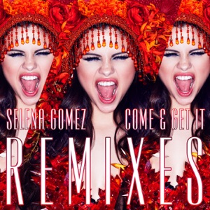 Come & Get It Remixes Mp3 Download