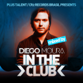 In the Club (Mixed by Diego Moura)