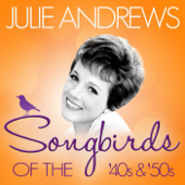 Songbirds of the 40's and 50's - Julie Andrews