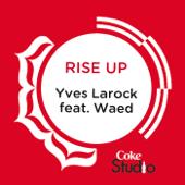 Rise Up (Coke Studio Fusion Mix) [feat. Waed]