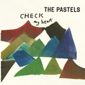 The Pastels - Check My Heart
