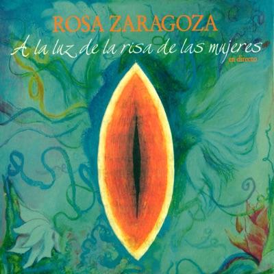 A la Luz de la Risa de las Mujeres - Rosa Zaragoza