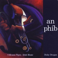 Irish Music: Uilleann Pipes (An phib) by Dicky Deegan on Apple Music