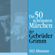 Gebrüder Grimm - Die 50 schönsten Märchen der Gebrüder Grimm