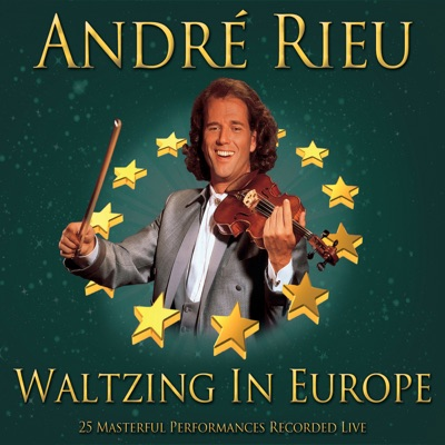 Andre Rieu Waltzing In Europe - André Rieu