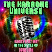 Always Be My Baby (Karaoke Version) [In the Style of David Cook] - The Karaoke Universe - The Karaoke Universe