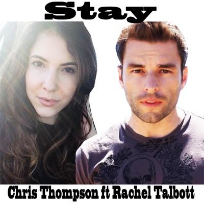 Stay (feat. Rachel Talbott) - Single - Chris Thompson