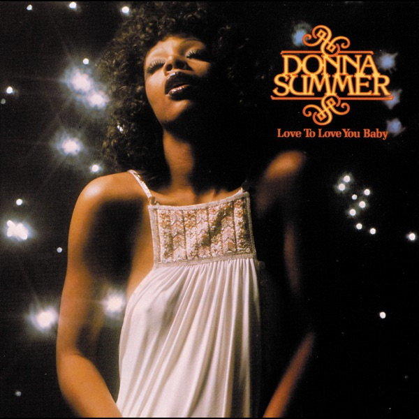 Love to love you baby by donna summer on apple music