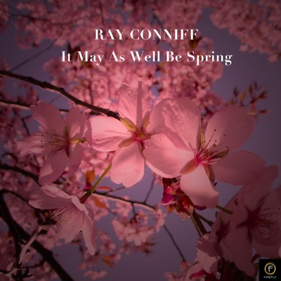 It Might as Well Be Spring - Ray Conniff
