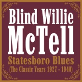 Blind Willie McTell - Mr. McTell Got the Blues (Take 2)