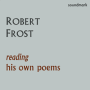 Robert Frost Reading His Own Poems - Robert Frost - Robert Frost