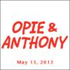 Opie & Anthony, Ari Shaffir, May 13, 2013 - Opie & Anthony