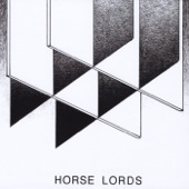 Horse Lords - Who Taught You to Hate Yrself
