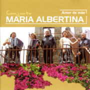 Amor de Mãe - Conjunto Maria Albertina - Conjunto Maria Albertina