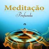 Meditação Profunda - Música Zen Cura para Reiki, Atenção Plena e Treinamento da Mente, Mantra Ioga, Sons da Natureza