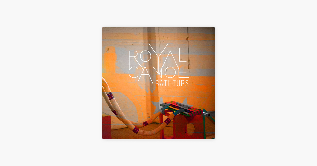 bathtubs - singleroyal canoe on apple music
