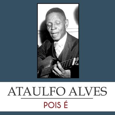 Pois É - Single - Ataulfo Alves