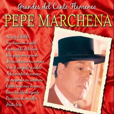 Grandes del Cante Flamenco: Pepe Marchena - Pepe Marchena