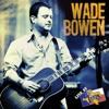 Live At Billy Bob's Texas: Wade Bowen (Live)