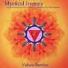 Mystical Journey Sacred Mantras for the 7 Chakras Meditation Music