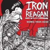 Iron Reagan - Cycle of Violence