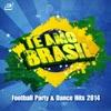 Te Amo Brasil (Football Party & Dance Hits 2014)