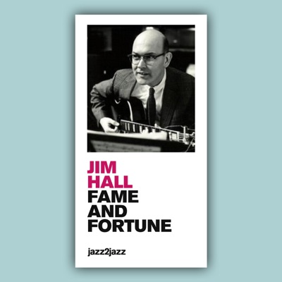 Fame and Fortune - Jim Hall