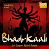 Bhadrkaali