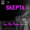 Lay Her Down (feat. Kano) - Single, Skepta