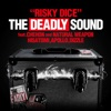 THE DEADLY SOUND feat. CHEHON, NATURAL WEAPON, HISATOMI, APOLLO, DIZZLE - Single ジャケット写真