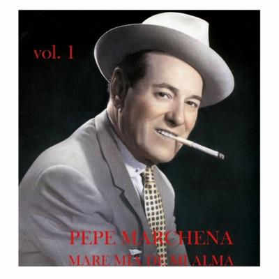 Mare Mía de mi Alma (Vol. 1) - Pepe Marchena